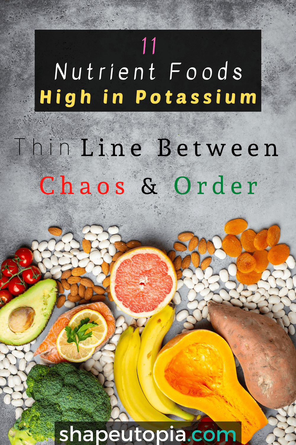 11 Nutrient Foods High in Potassium – Thin Line Between Chaos & Order