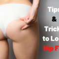 tips and tricks to lose hip fat