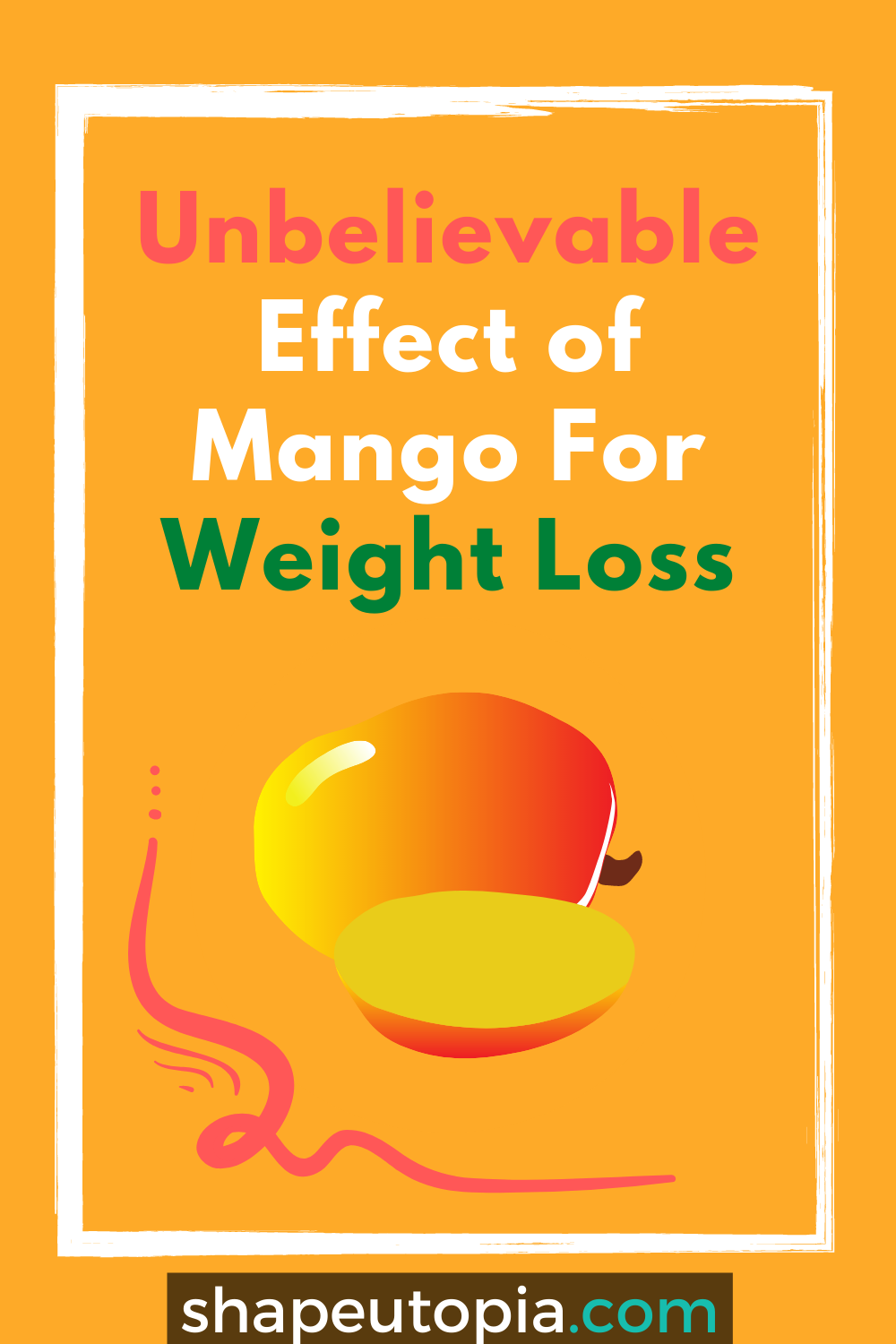 Unbelievable Effect of Mango For Weight Loss