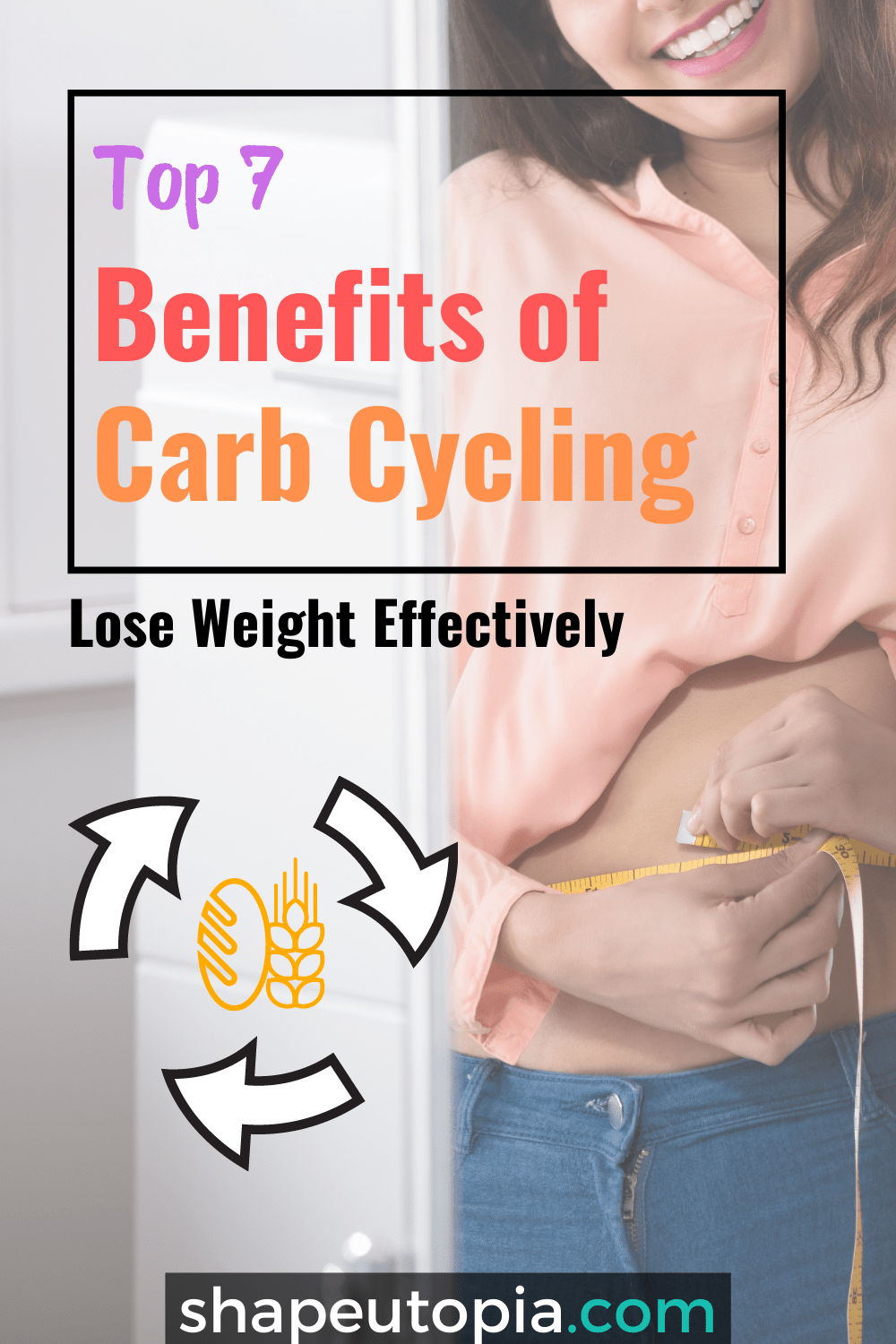 top 7 Benefits of Carb Cycling