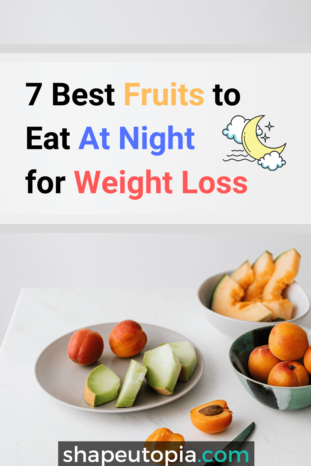 7 Best Fruits to Eat At Night for Weight Loss