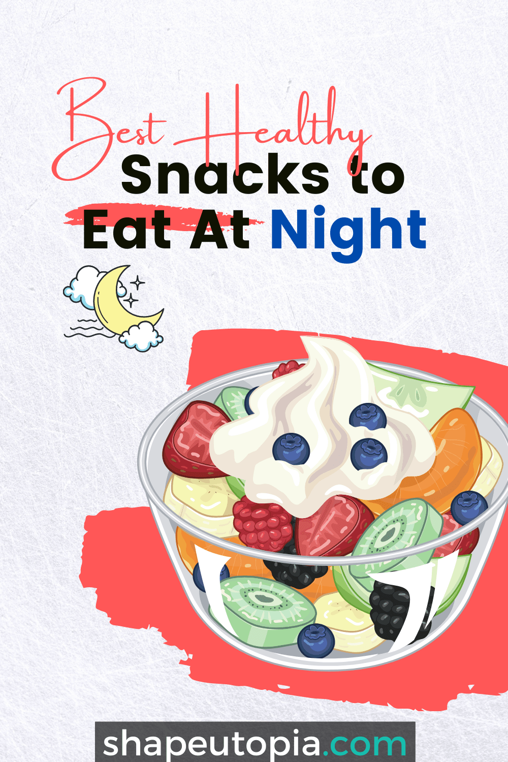 Best Healthy Snacks to Eat At Night