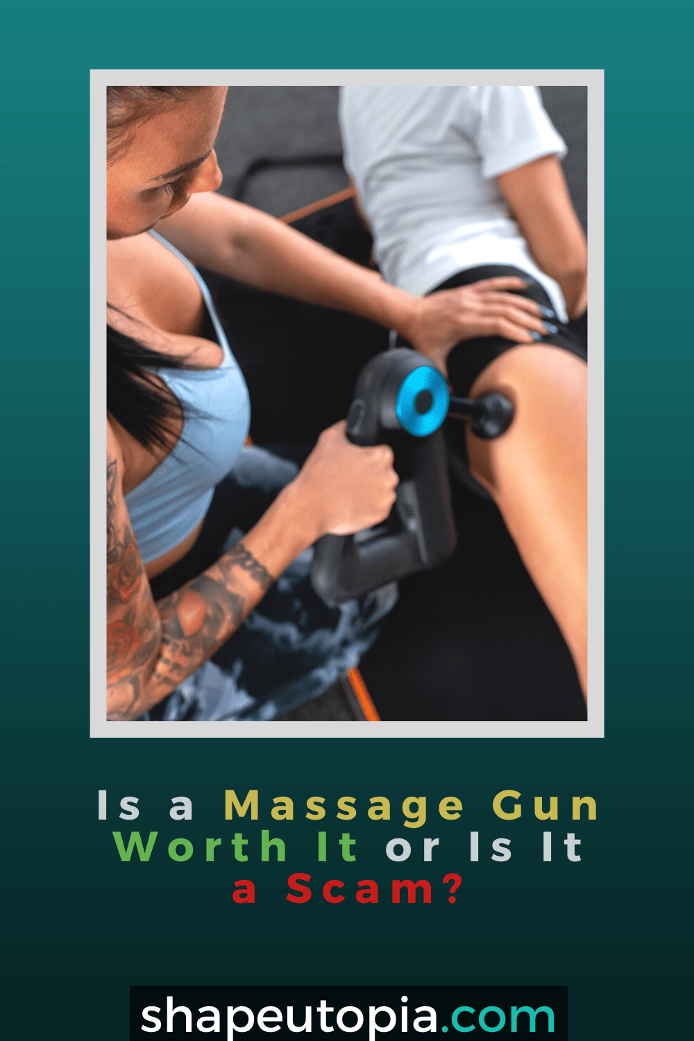 Is a Massage Gun Worth It or is It a Scam